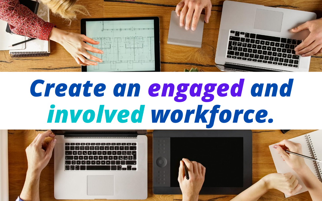 5 Key Behaviors to Create an Engaged and Involved Workforce